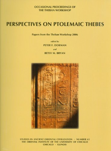 Perspectives on Ptolemaic Thebes: Occasional Proceedings of the Theban Workshop (Studies in Ancient Oriental Civilization)