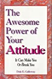 Awesome Power of Your Attitude: