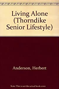 Living Alone (Thorndike Senior Lifestyle) by Thorndike Press