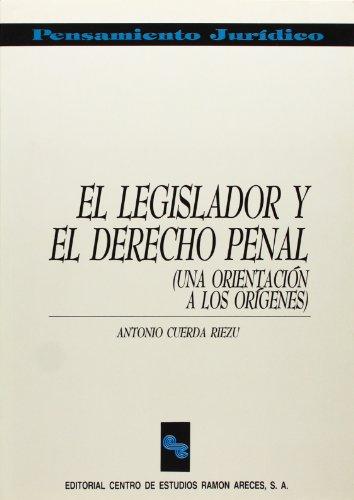 El legislador y el derecho penal: Una orientación a los orígenes (Pensamiento Jurídico)