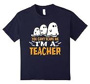 Teacher Halloween Shirt You Can't Scare Me I'm A Teacher