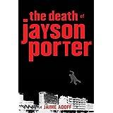 The Death of Jayson Porter ~ Jaime Adoff