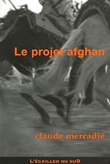 Le projet afghan, Mercadié, Claude