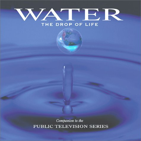 Water : The Drop of Life, Swanson,Peter/Gorbachev,Mikhail