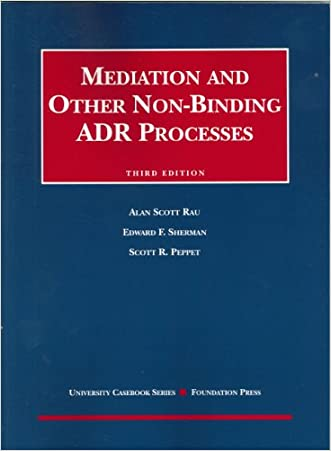 Mediation and Other Non-Binding ADR Processes (University Casebook Series)