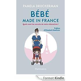 B�b� made in France: Quels sont les secrets de notre �ducation ?