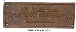 Sign - On This Site in 1897 Nothing Happened - Brass Colored Lettering