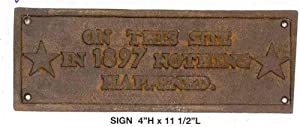 Sign - On This Site in 1897 Nothing Happened - Cast Iron Sign