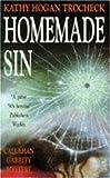 Homemade Sin (A Callahan Garrity Mystery) (0747250189) by KATHY HOGAN TROCHECK