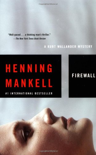 Firewall (Kurt Wallander Mysteries, No. 8)