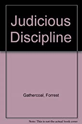 Judicious DisciplineForrest Gathercoal