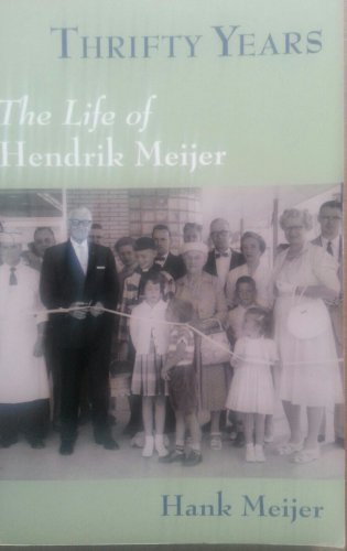 thrifty-years-the-life-of-hendrick-meijer