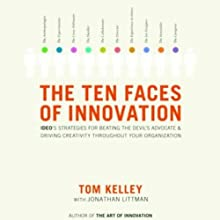 The Ten Faces of Innovation (       UNABRIDGED) by Tom Kelley, Jonathan Littman Narrated by Stow Lovejoy