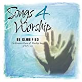 Songs 4 Worship: Be Glorified