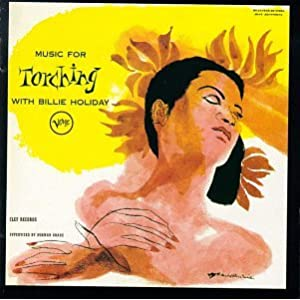Billie Holiday - Music For Torching: The Billie Holiday Story, Vol.5