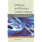 Setting Up & Running a Limited Company: 4th edition: A Comprehensive Guide to Forming and Operating a Company as a Director and Shareholderby Robert Browning