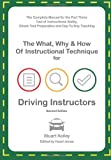 Stuart Kelley The What, Why and How of Instructional Technique for Driving Instructors