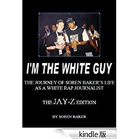 I'm The White Guy - The Jay-Z Edition (English Edition)