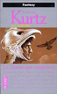 Les Derynis, tome 2 : La chasse aux magiciens par Katherine Kurtz