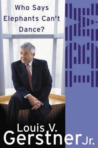 who-says-elephants-cant-dance-how-i-turned-around-ibm