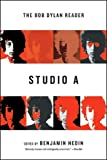 Studio A: The Bob Dylan Reader