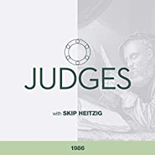 07 Judges - 1986 (       UNABRIDGED) by Skip Heitzig Narrated by Skip Heitzig