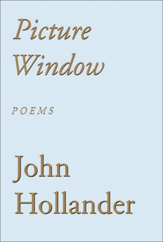 Picture Window : Poems, JOHN HOLLANDER