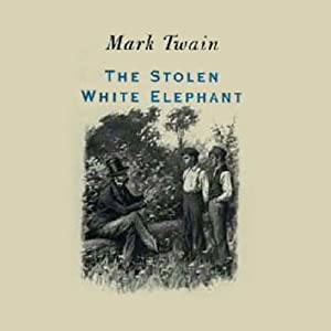 The Stolen White Elephant (Dramatized) | [Mark Twain]