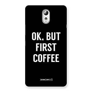 Delighted Ok But First Coffee Black Back Case Cover for Lenovo Vibe P1M