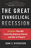Image of Great Evangelical Recession, The: 6 Factors That Will Crash the American Church...and How to Prepare