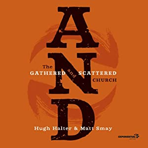 AND: The Gathered and Scattered Church | [Hugh Halter, Matt Smay]