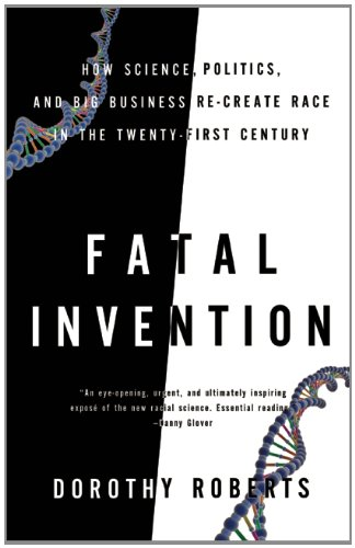 Fatal Invention: How Science, Politics, and Big Business Re-create Race in the Twenty-first Century developments in german politics 4