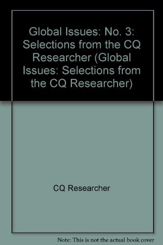 Global Issues: Selections from the CQ Researcher (No. 3)
