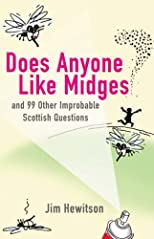 Does Anyone Like Midges?: And 99 Other Improbable Questions
