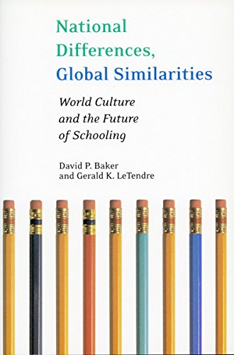 National Differences, Global Similarities: World Culture and the Future of Schooling (Stanford Social Sciences)