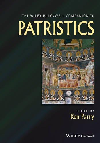 Wiley Blackwell Companion to Patristics (Wiley-Blackwell Companions to Religion)