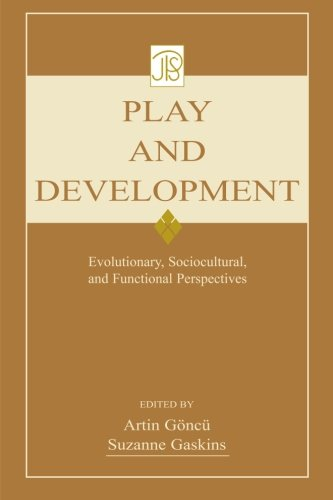 Play and Development: Evolutionary, Sociocultural, and Functional Perspectives (Jean Piaget Symposia Series)