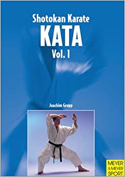 Shotokan Karate Kata Vol. 1: Joachim Grupp: 9781841260884