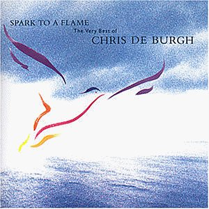 Chris De Burgh - spark to a flame (the very best of chris de burgh) - Zortam Music