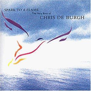 Chris De Burgh - spark to a flame (the very best of chris de burgh) - Zortam Music
