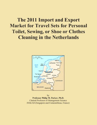The 2011 Import and Export Market for Travel Sets for Personal Toilet, Sewing, or Shoe or Clothes Cleaning in the Netherlands