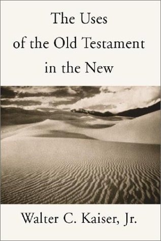 Uses of the Old Testament in the New, WALTER C. KAISER