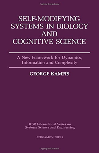 Self-Modifying Systems in Biology and Cognitive Science: A New Framework for Dynamics, Information and Complexity (IFSR International Series on Systems Science and Engineering)