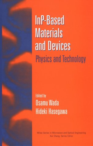 Inp-Based Materials And Devices: Physics And Technology (Wiley Series In Microwave And Optical Engineering)