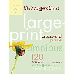 The New York Times Large-Print Crossword Puzzle Omnibus Volume 6