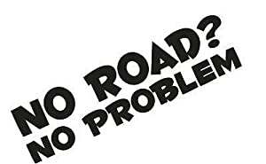 No Road No Problem Vinyl Car Decal (External Fitting)