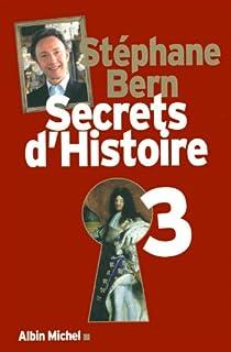 Secrets d'histoire : [3], Bern, Stéphane