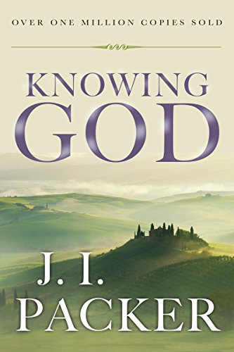 Knowing God, by J. I. Packer