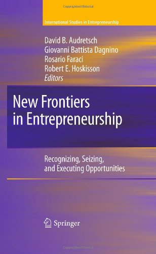 New Frontiers in Entrepreneurship: Recognizing, Seizing, and Executing Opportunities (International Studies in Entrepren