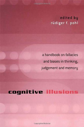 Cognitive Illusions: A Handbook on Fallacies and Biases...